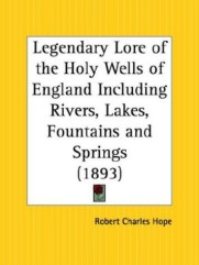 Legendary Lore of the Holy Wells of England