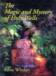 The Magic & Mystery of Holy Wells